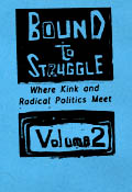 cover of Bound to Struggle: Where Kink and Radical Politics Meet volume 2